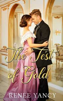 The Test of Gold - Yancy, Renee
