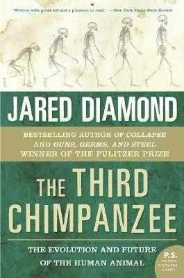 The Third Chimpanzee: The Evolution and Future of the Human Animal - Diamond, Jared M