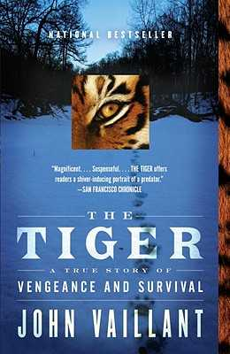 The Tiger: A True Story of Vengeance and Survival - Vaillant, John
