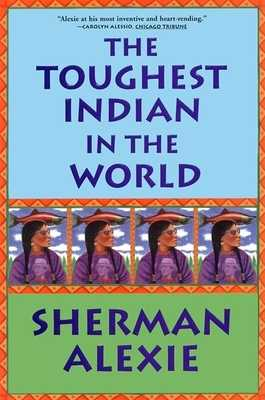 The Toughest Indian in the World - Alexie, Sherman