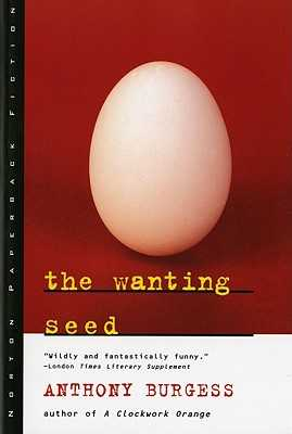 The Wanting Seed - Burgess, Anthony