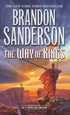 The Way of Kings: Book One of the Stormlight Archive - Sanderson, Brandon
