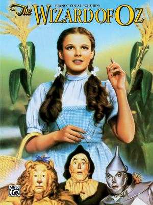The Wizard of Oz (Movie Selections): Piano/Vocal/Chords - Harburg, E Y, and Arlen, Harold, and Nelson, David