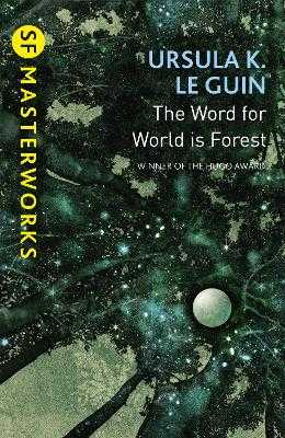 The Word for World is Forest - Le Guin, Ursula K.