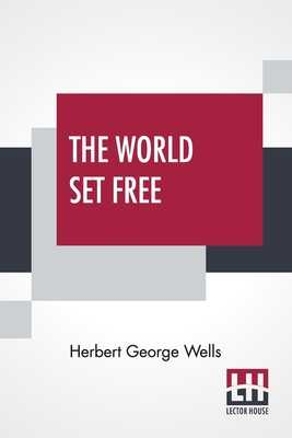 The World Set Free - Wells, Herbert George