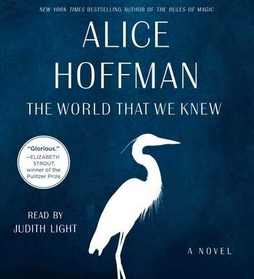 The World That We Knew - Hoffman, Alice, and Light, Judith (Read by)