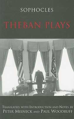 Theban Plays - Sophocles, and Woodruff, Paul (Translated by), and Meineck, Peter (Translated by)
