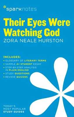 Their Eyes Were Watching God - Sparknotes, and Hurston, Zora Neale