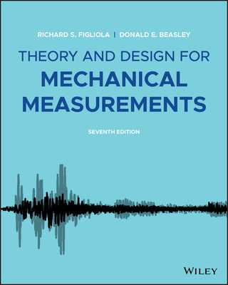 Theory and Design for Mechanical Measurements - Figliola, Richard S, and Beasley, Donald E