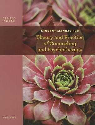 Theory and Practice of Counseling and Psychotherapy, Student Manual - Corey, Gerald