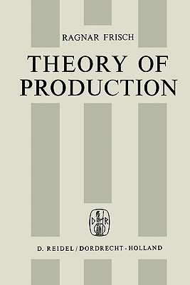 Theory of Production - Frisch, Ragnar, and Christophersen, R.I. (Translated by)