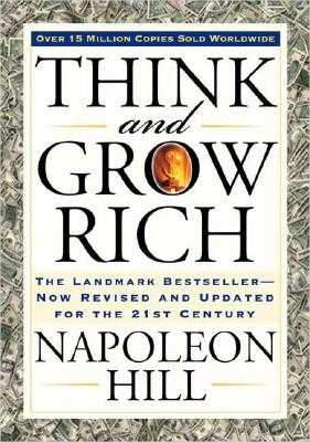 Think and Grow Rich: The Landmark Bestseller Now Revised and Updated for the 21st Century - Hill, Napoleon