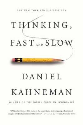 Thinking, Fast and Slow - Kahneman, Daniel, PhD