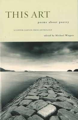 This Art: Poems about Poetry - Wiegers, Michael (Editor)