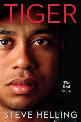 Tiger: The Real Story - Helling, Steve