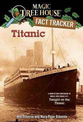 Titanic: A Nonfiction Companion to Magic Tree House #17: Tonight on the Titanic - Osborne, Mary Pope, and Osborne, Will