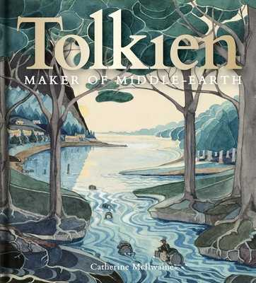 Tolkien: Maker of Middle-earth - McIlwaine, Catherine