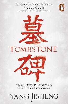 Tombstone: The Untold Story of Mao's Great Famine - Yang, Jisheng, and Friedman, Edward (Editor), and Mosher, Stacy (Translated by)