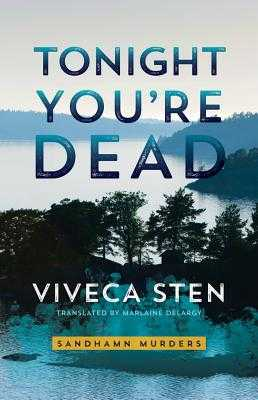 Tonight You're Dead - Sten, Viveca, and Delargy, Marlaine (Translated by)