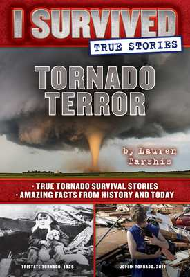 Tornado Terror (I Survived True Stories #3), Volume 3: True Tornado Survival Stories and Amazing Facts from History and Today - Tarshis, Lauren