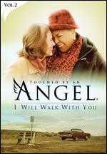 Touched by an Angel: I Will Walk with You -