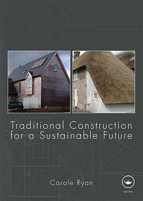 Traditional Construction for a Sustainable Future - Ryan, Carole