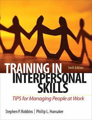 Training in Interpersonal Skills: TIPS for Managing People at Work - Robbins, Stephen, and Hunsaker, Philip