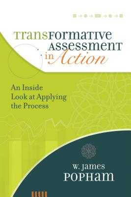Transformative Assessment in Action: An Inside Look at Applying the Process - Popham, W James