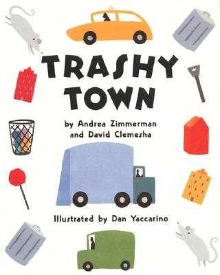 Trashy Town - Zimmerman, Andrea, and Clemesha, David