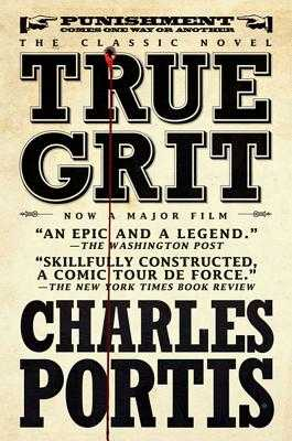True Grit - Portis, Charles, and Tartt, Donna (Afterword by)