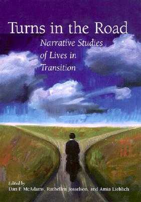 Turns in the Road: Narrative Studies of Lives in Transition - American Psychological Association, and McAdams, Dan P, PhD (Editor), and Josselson, Ruthellen, PhD (Editor)