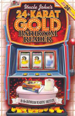 Uncle John's 24-Karat Gold Bathroom Reader - Bathroom Readers' Institute