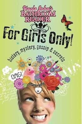 Uncle John's Bathroom Reader for Girls Only! - Bathroom Readers' Institute