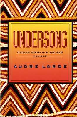 Undersong: Chosen Poems Old and New (Revised) - Lorde, Audre, Professor
