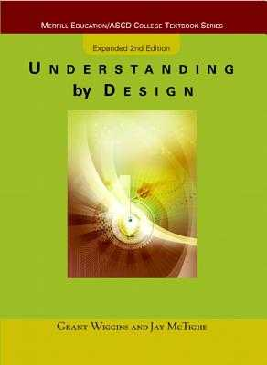 Understanding by Design: Expanded Second Edition - Wiggins, Grant, and McTighe, Jay