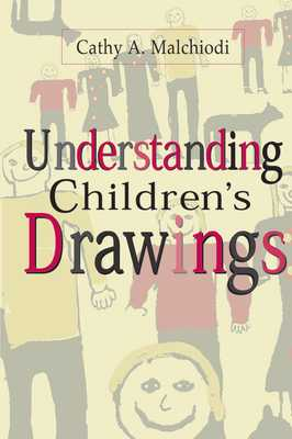 Understanding Children's Drawings - Malchiodi, Cathy A, PhD, Lpcc