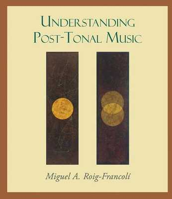 Understanding Post-Tonal Music - Roig-Francoli, Miguel A.