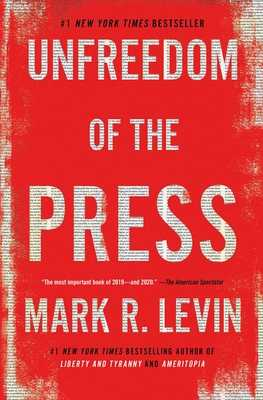 Unfreedom of the Press - Levin, Mark R
