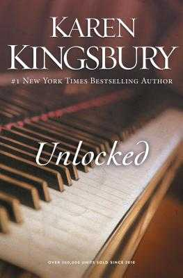 Unlocked: A Love Story - Kingsbury, Karen