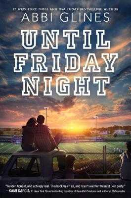 Until Friday Night - Glines, Abbi