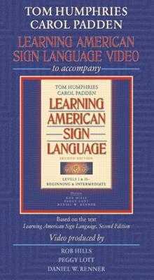 Video for Learning American Sign Language - Humphries, Tom L, and Padden, Carol A, and Hills, Rob