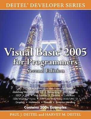 Visual Basic 2005 for Programmers - Deitel, Paul J, and Deitel, Harvey M, PH.D.