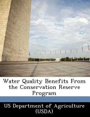 Water Quality Benefits from the Conservation Reserve Program - Us Department of Agriculture (Usda) (Creator)