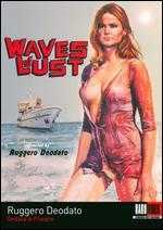 Waves of Lust - Ruggero Deodato
