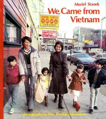 We Came from Vietnam - Stanek, Muriel, and Fay, Ann (Editor), and McMahon, William Franklin (Photographer)