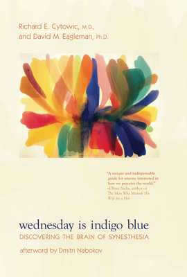 Wednesday Is Indigo Blue: Discovering the Brain of Synesthesia - Cytowic, Richard E, MD, and Eagleman, David M, and Nabokov, Dmitri (Afterword by)
