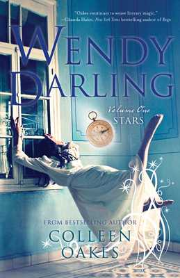Wendy Darling: Volume 1: Stars - Oakes, Colleen