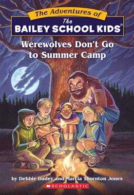 Werewolves Don't Go to Summer Camp - Dadey, Debbie, and Shapiro, and Jones, Marcia Thornton