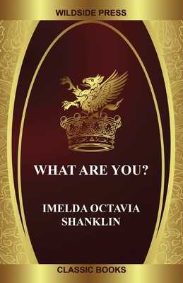 What Are You? - Shanklin, Imelda Octavia