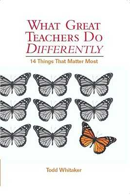 What Great Teachers Do Differently, 1st Edition: Fourteen Things That Matter Most - Whitaker, Todd